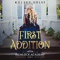 First Addition: Hemlock Academy, Book 1