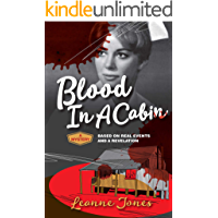 Blood In A Cabin: A mystery based on real events and a revelation