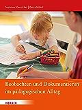 Beobachten und Dokumentieren im pädagogischen Alltag
