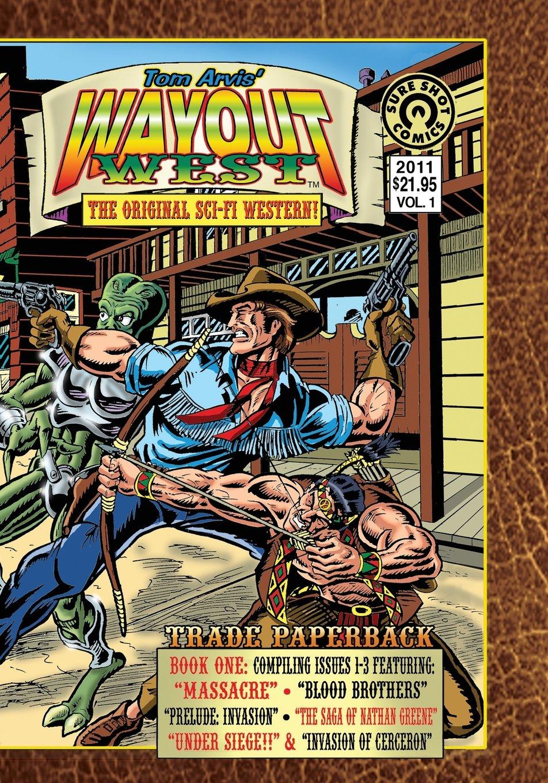 Download Wayout West Trade Paperback 1: The Original SCI-FI WESTERN! PDF