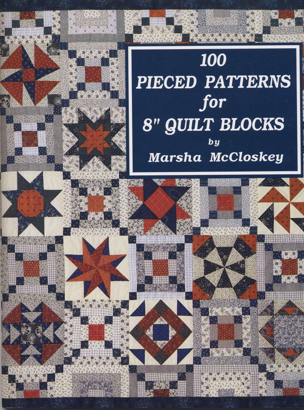 One Hundred Pieced Patterns for Eight Inch Quilt Blocks: Marsha McCloskey:  9780963542205: Amazon.com: Books