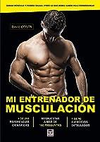 MI ENTRENADOR DE MUSCULACIÓN: Ganar Músculo Y