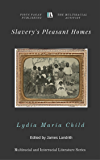 Slavery's Pleasant Homes: A Faithful Sketch (Multiracial and Interracial Literature Series Book 3)