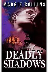 DEADLY SHADOWS Kindle Edition