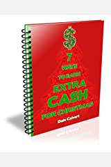 7 Ways to Earn Extra Money for Christmas Kindle Edition
