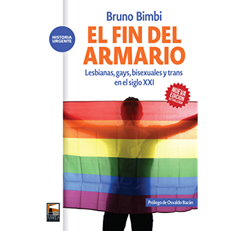 El fin del armario: Lesbianas, gays, bisexuales y trans en el siglo XXI (Historia Urgente nº 58) eBook: Bimbi, Bruno, Bazán, Osvaldo: Amazon.es: Tienda Kindle