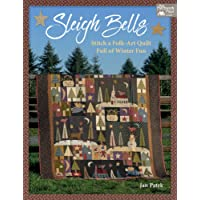 Sleigh Bells: Stitch a Folk-Art Quilt Full of Winter Fun (That Patchwork Place)