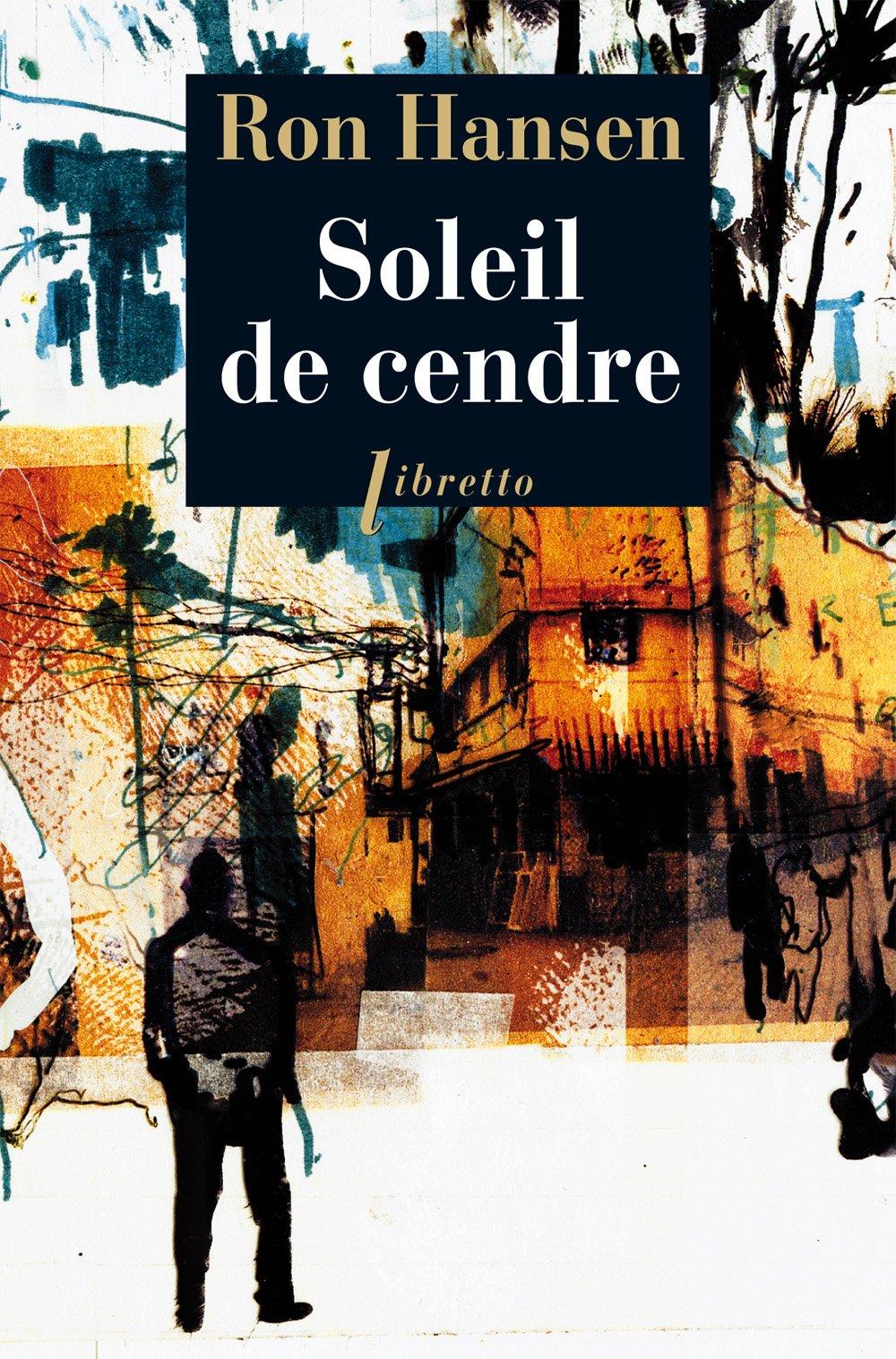 Soleil de cendre (Libretto): Amazon.es: Hansen, Ron, Champon ...