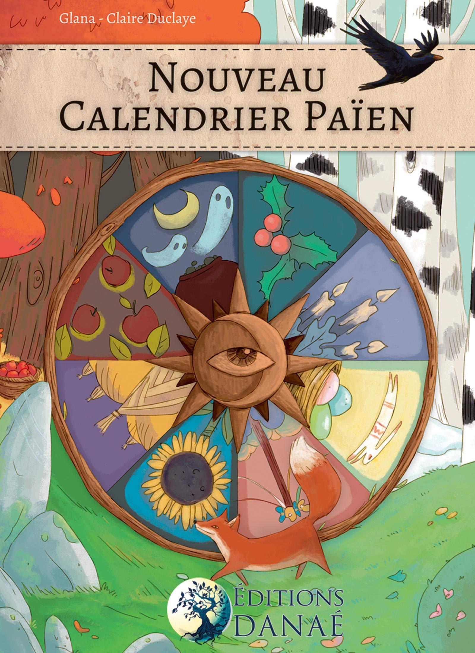 Nouveau Calendrier Païen (DANAE) (French Edition): Duclaye, Glana