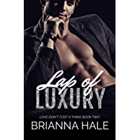 Lap of Luxury (Love Don't Cost a Thing Duet Book 2) (English Edition)