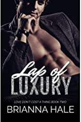 Lap of Luxury (Love Don't Cost a Thing Duet Book 2) Kindle Edition