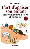 L'art d'apaiser son enfant: 15 contes métaphoriques
