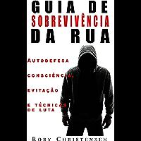 Guia de Sobrevivência nas Ruas: Noções de Autodefesa, Fuga e Técnicas de Combate