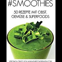 #Smoothies: 50 Rezepte mit Obst, Gemüse & Superfoods