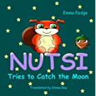 Nutsi tries to catch the moon (Nutsi and Lili Book 1)