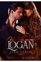 Vendida para Logan (Clube Secreto) eBook Kindle