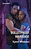 Bulletproof Marriage (Mission: Impassioned)
