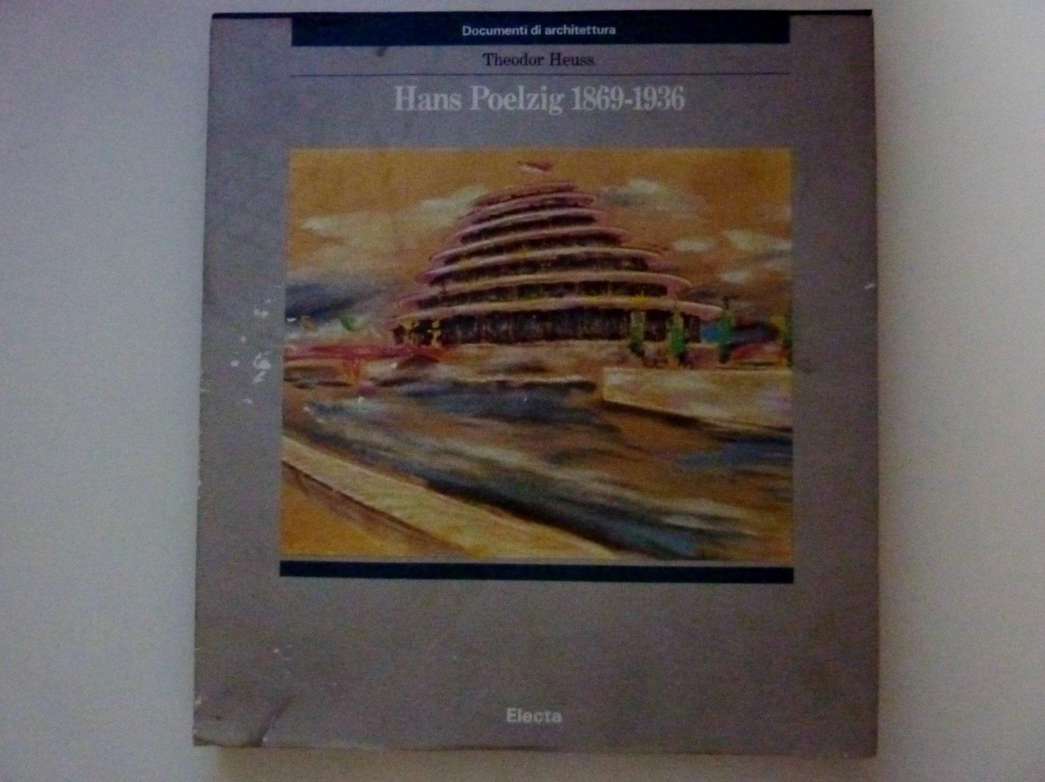 Hans Poelzig 1869-1936. Ediz. illustrata Copertina flessibile – 1 gen 1997 T. Heuss Mondadori Electa 8843535854 ARCHITETTURA