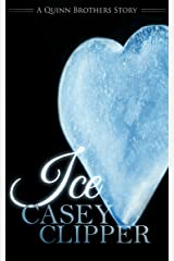 Ice: A Quinn Brothers Story (The Quinn Brothers Story Series Book 3) Kindle Edition