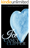 Ice: A Quinn Brothers Story (The Quinn Brothers Story Series Book 3)