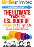 The Ultimate Teaching English as a Second Language Book of Speaking Activities (The Ultimate Teaching ESL Series) (English Edition)