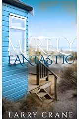 Merely Fantastic: A Short Story Kindle Edition