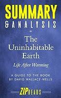 Summary & Analysis Of The Uninhabitable Earth:
