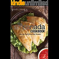 The Empanada Cookbook: Easy and Delicious Empanada Recipes!