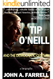 Tip O'Neill and the Democratic Century: A Biography