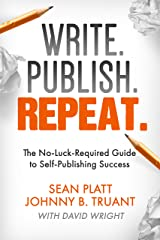 Write. Publish. Repeat. (The No-Luck-Required Guide to Self-Publishing Success) (The Smarter Artist Book 1) Kindle Edition