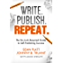 Write. Publish. Repeat. (The No-Luck-Required Guide to Self-Publishing Success) (The Smarter Artist Book 1)