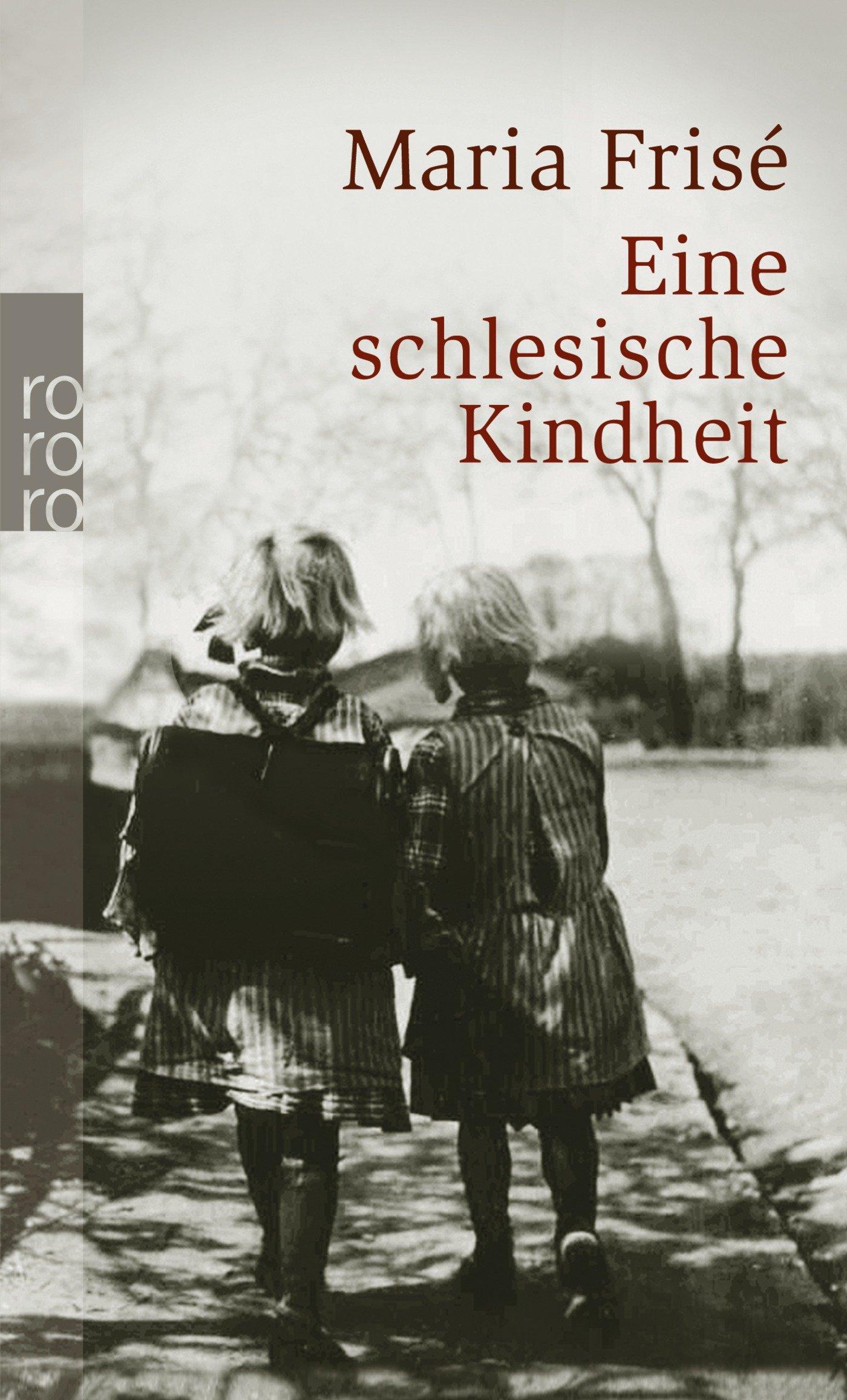 Eine schlesische Kindheit Taschenbuch – 1. März 2006 Maria Frisé Rowohlt Taschenbuch 3499241234 Belletristik / Biographien