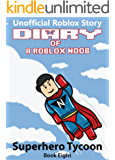 Diary of a Roblox Noob: Superhero Tycoon (Roblox Noob Diaries Book 8)