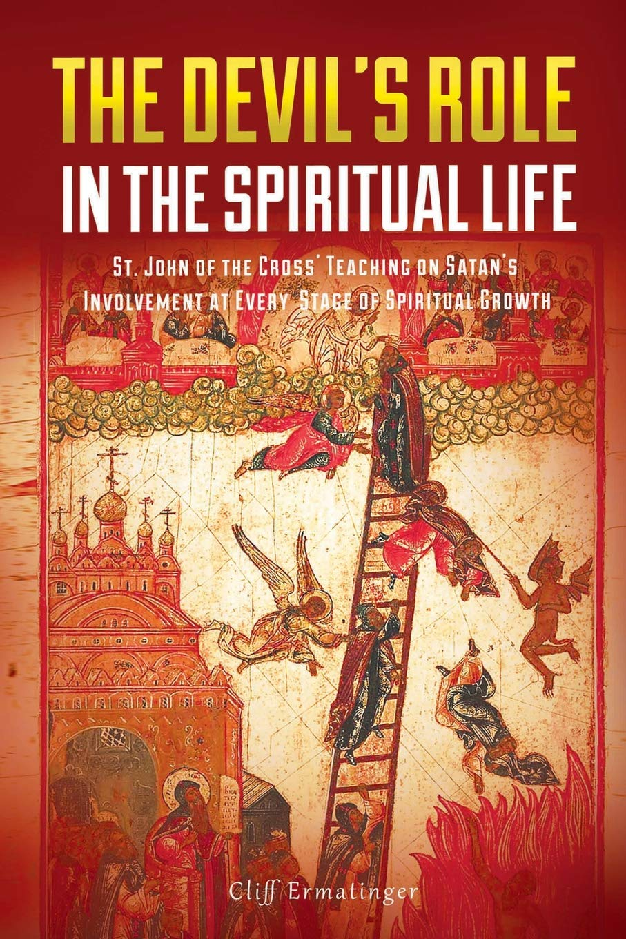 The Devil's Role in the Spiritual Life: St  John of the