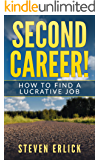 Second Career: How To Find A Lucrative New Job