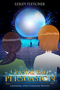 Crystal Ball Persuasion: Changing Lives Changing Destiny