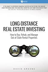 Long-Distance Real Estate Investing: How to Buy, Rehab, and Manage Out-of-State Rental Properties Kindle Edition