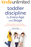 Toddler Discipline for Every Age and Stage: Effective Strategies to Tame Tantrums, Overcome Challenges, and Help Your Child Grow (English Edition)