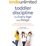 Toddler Discipline for Every Age and Stage: Effective Strategies to Tame Tantrums, Overcome Challenges, and Help Your Child G