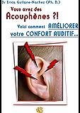 Vous avez des acouphènes ?!: Voici comment améliorer votre confort auditif…