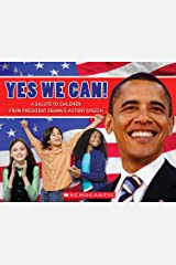 Yes We Can! A Salute to Children from President Obama's Victory Speech (Rise and Shine) Paperback