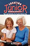 Creating Junior Genealogists: Tips and Activities for Family History Fun