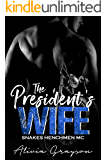 The President's Wife: Prequel (Snakes Henchmen MC)