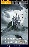 Brevi racconti fantastici - Vol. 2: Tre storie brevi: horror, fantasy e di fantascienza da leggere d'un fiato