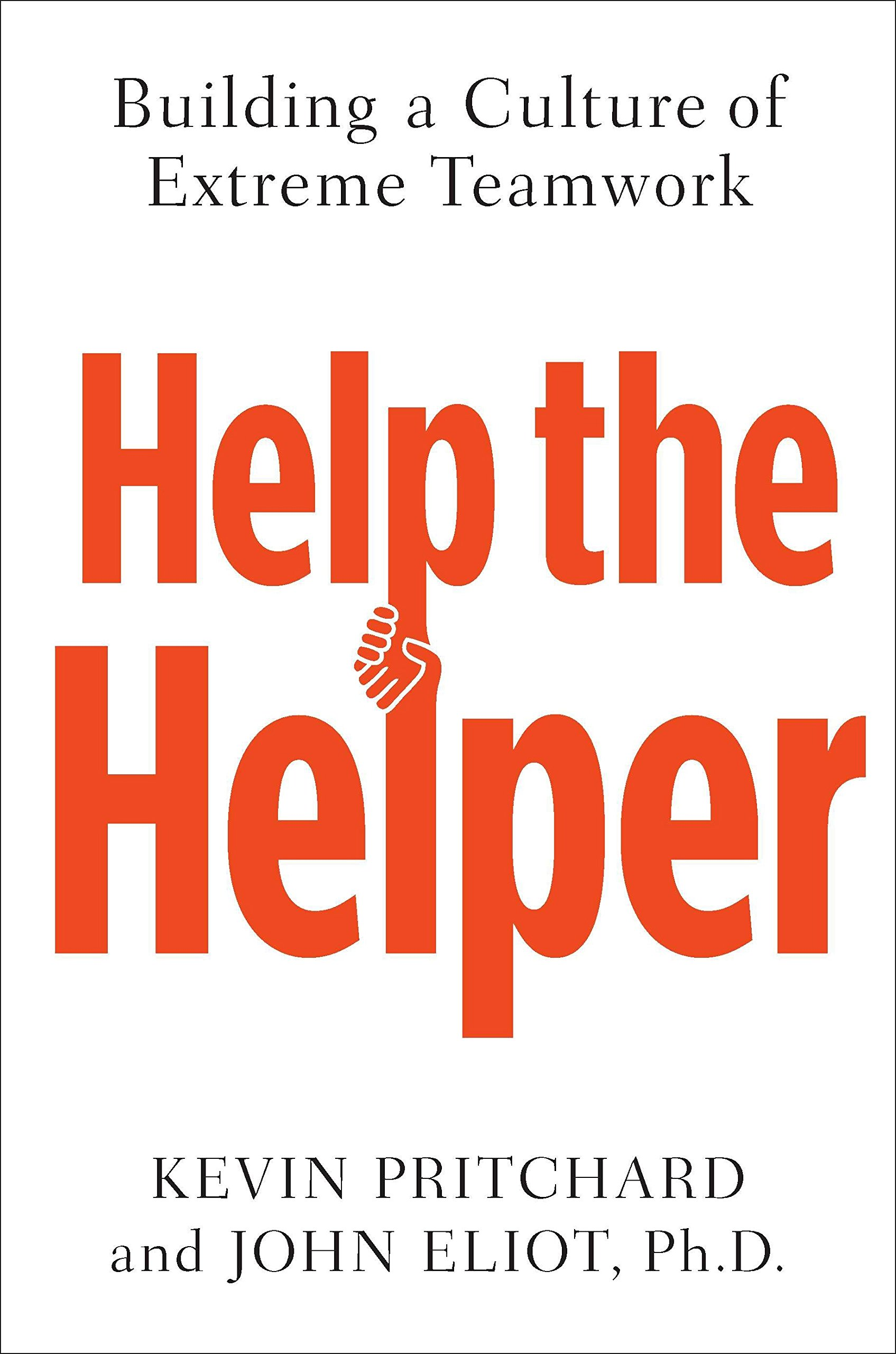 Help the Helper: Building a Culture of Extreme Teamwork Text fb2 book