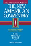 NAC - Ezra, Nehemiah, Esther: An Exegetical and Theological Exposition of Holy Scripture (Volume 10) (The New American…