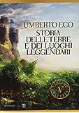 Storia delle terre e dei luoghi leggendari. Ediz. illustrata