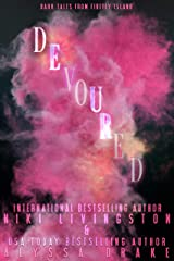 Devoured (Dark Tales from Firefly Island Book 4) Kindle Edition