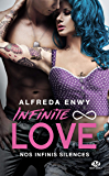 Nos infinis silences: Infinite Love, T3 (French Edition)
