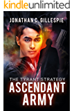 Ascendant Army (The Tyrant Strategy Book 3)